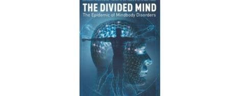 The Divided Mind: The Epidemic of Mindbody Disorders   Review